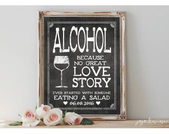 CUSTOM 'Alcohol because NO great story started with someone eating a salad' Printable Chalkboard Wedding or Anniversary Printable Sign