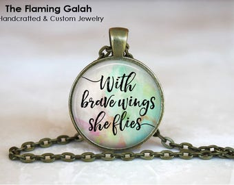 With Brave Wings She Flies Pendant • Bravery • Be Brave • Fly Little One • Empowerment • Gift Under 20 • Made in Australia (P1542)