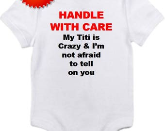 Titi is crazy bodysuit handle with care onesie you pick size newborn / 0-3 / 3-6 / 12 / 18 month