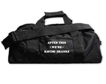 After This We're Having Dranks....Gym Bag, Large Square Duffel, Zipper Carry On, Nylon Bag, Zipper, Graphic, Funny Bag, Everfitte