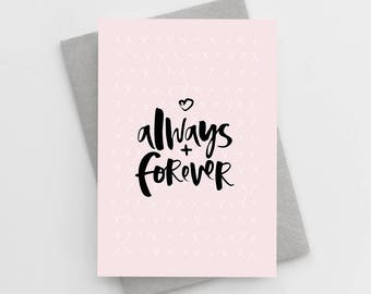 Wedding Card - Engagement Card - Anniversary Card - Always and Forever Card