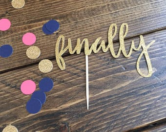 Finally Cake Topper - Wedding Cake Topper - Wedding Cake - Wedding Decor - Glitter Cake Topper Bridal Shower Bachelorette Party  Engagement