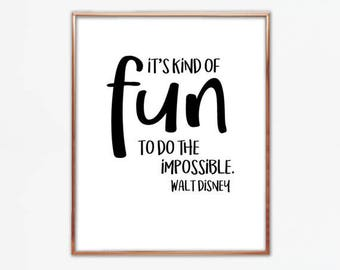 Walt Disney quote, digital download prints, printable quotes, digital quote prints, It's kind of fun to do the impossible, Walt Disney