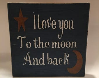 I Love You To The Moon And Back distressed sign