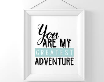 You Are My Greatest Adventure Black and White With A Pop Of Color Bluegreen Typography Art Digital Print INSTANT DOWNLOAD