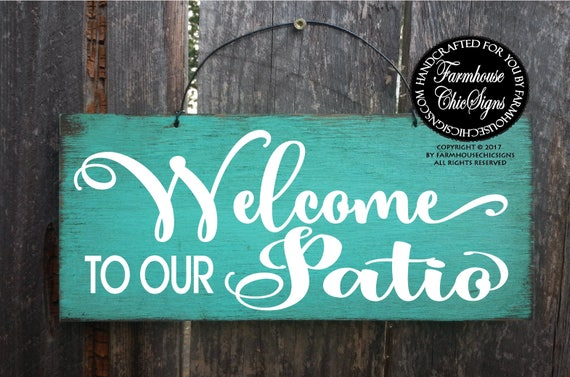 Patio Welcome Sign
