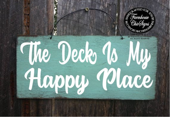 The Deck Is My Happy Place Sign