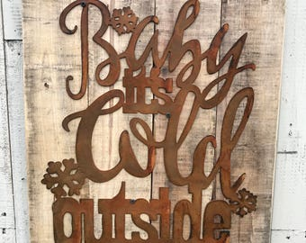 Baby It's Cold Outside, Winter Metal Signs, Christmas Decor, Winter Farmhouse Decor, Fixer Upper style, Rustic Decor, Christmas Signs
