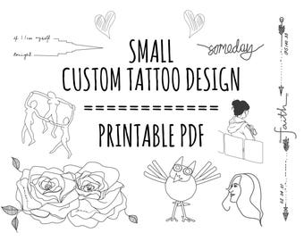 Custom Tattoo Design! SIMPLE, SMALL size (wrist, ankle, back of neck etc) Comes with Digital File