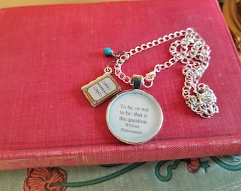 William Shakespeare Quote Necklace, Hamlet, To be or not to be that is the question, Theater Gift, Literature Gift, Book Nook, MarjorieMae