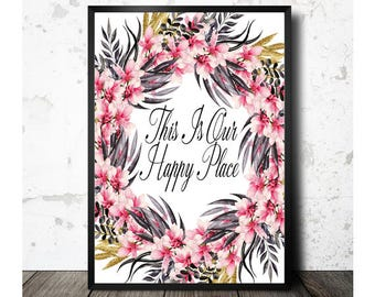 This Is Our Happy Place, Printable Art, Floral Printable, Home Decor, Housewarming Gift, Family New Home, Digital Print, Instant Download