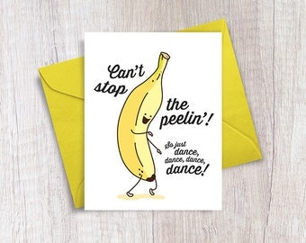 Can't Stop the Peelin'!   Friendship Card   Funny Card
