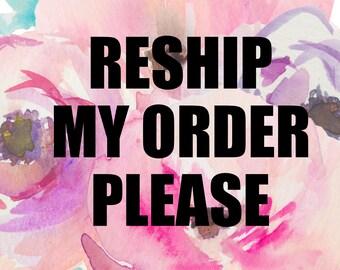 RESHIP ORDER