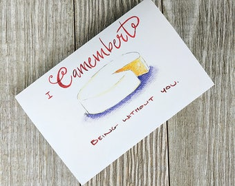 I camembert being without you, Food pun card, cheesy pun, cheese card, foodie card, Blank Greetings card