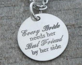 SALE - Every Bride Needs Her Best Friend Personalized Engraved Necklace