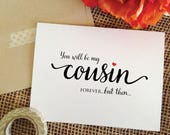 Card Asking cousin bridesmaid proposal- you will be my cousin forever, but then, will you be my bridesmaid for a day- cousin bridesmaid card