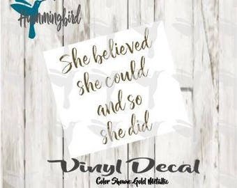 She Believed She Could So She Did Decal, Inspirational Decal, Graduation Gift, DIY Decal, Vinyl Sticker, Car Decal, Laptop Decal