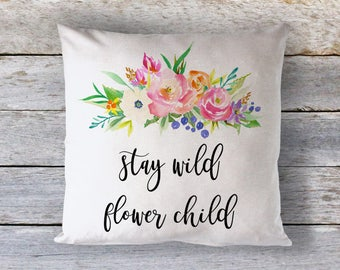 Stay Wild Flower Child Throw Pillow - Decorative Pillow - Home Decor - Throw Pillow - Typography Pillow - Quote Pillow - Art Pillow