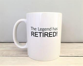 The Legend Has Retired Mug, The Legend has Retired Coffee Mug, Retirement Mug, Retirement Coffee Mug, Retirement Gift, Retirement Gifts