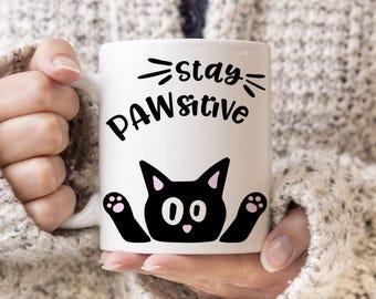 Cat Coffee Mug Stay Pawsitive - Funny Mug - Cat Mug