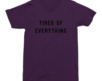 Tired Of Everything Shirt