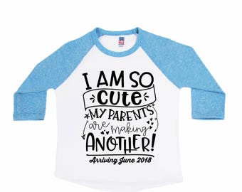 I am so Cute My Parents Are Making Another - Unisex Kids' Shirts - Personalized Announcement Shirts - New Baby Shirts - Big Sibling Shirts