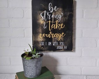 be strong and courageous, Joshua 1:9, boys bedroom, girls bedroom, scripture sign, wall decor, Bible verse sign, handpainted sign, rustic