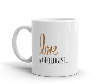 Love a Geologist Mug