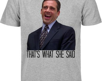That's What She Said Office T-Shirt
