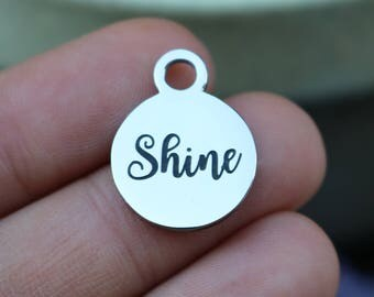 set of 4, shine charms, word charms, stainless steel, disc charms, 15mm x 15mm x 1mm, affirmation charms, girl charms,