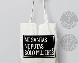 Ni Santas, Ni Putas, Sólo Mujeres strong reusable cotton tote bag, Spanish gift for woman, resist, feminist af, grl pwr, womens rights