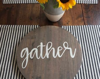 Circle Gather Sign - Fixer Upper, Farmhouse Style, Hand Painted