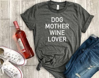 Womens graphic tee - dog mother wine lover tee - dog mother wine lover shirt - fur mama shirt -  dog lover shirt - fur mama tee
