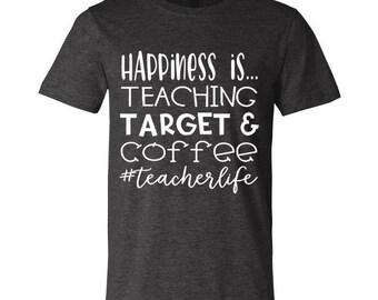 Happiness Is... Teacher Tee