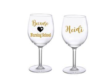 Nursing student wine glass, nursing gift, student glass, nurse week, nurse gift, RN, nursing school
