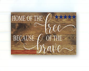 Home of the Free because of the Brave - Freedom Sign - July 4th Sign - Memorial Day Sign - Fourth of July - 4th of July Decor - Patriotic