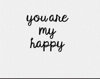 you are my happy svg dxf file instant download silhouette cameo cricut clip art commercial use
