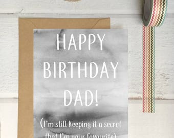 Funny Dad card, dad birthday card, dad greeting card, I'm your favourite card, father birthday card, daddy birthday card