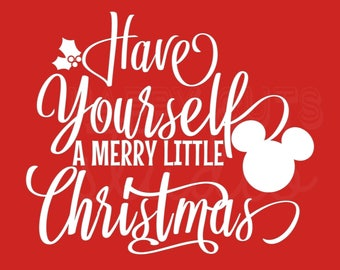 Have Yourself a Merry Little Christmas / Mickey Minnie Mouse Holidays Christmas Matching Family Boys Girls Disney Iron On Decal Vinyl 178