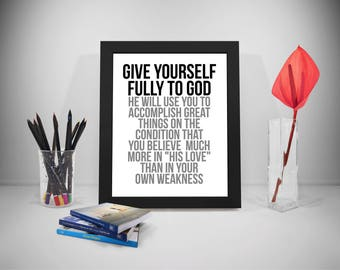 Give Yourself Fully To God Quotes, God Print Art, Volunteer Inspirational Print, God Prints Poster