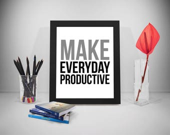 Make Everyday Productive Quotes, Productive Poster, Productive Print, Office Motivation, Office Decor, Office Wall Art, Motivational Decor