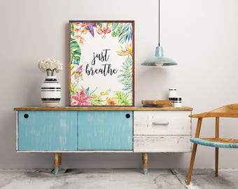 inspirational quote Just breath wall art print Yoga print decor Words of wisdom typographic print home decor instant download digital
