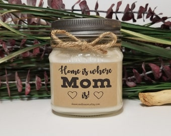 Birthday Gift for Mom - Mother's Day Gift - 8oz Soy Candles Handmade - Birthday Candle - Home is where Mom is - Mom Birthday - Mason Jar