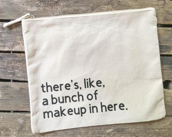 "Oversized ""There's, like, a bunch of makeup in here"" Makeup Bag FREE SHIPPING"
