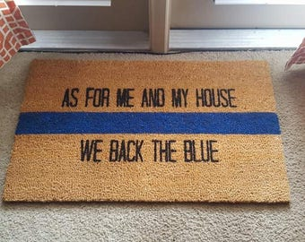 As For Me And My House We Back the Blue Doormat | Come Home Safe | Police Lives Matter | Welcome | Law Enforcement | Blue Lives | Door Mat
