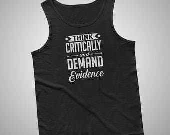 Think Critically And Demand Evidence Tank / T-Shirt