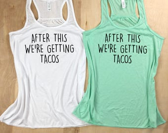After this we're getting tacos, bride shirt, Bachelorette Party Shirts, Bachelorette Shirt, Tacos and Tequila, Taco Tuesday, Workout Shirt