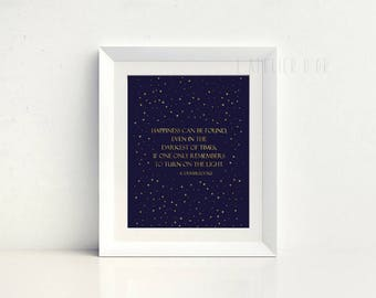 Happiness can be found, even in the darkest of times, if only one remembers to turn on the light - Gold Foil Print - Room Decor - HP Print