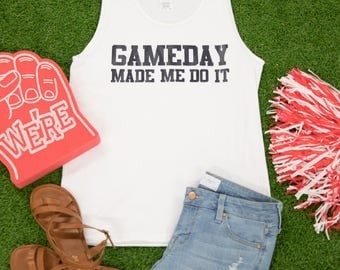 Gameday Made Me Do It Vinyl Tank..Casual Tailgating Tank..Gameday Tank..College Gift