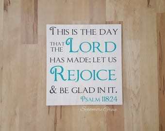 Scripture sign, This is the day the Lord has made, religious art, Psalm 118:24, Christian wall hanging, painted Bible verse, rejoice be glad